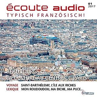 Écoute Audio - Beaubourg, la culture au centre de Paris. 1/2017     Französisch lernen Audio - Das Centre Pompidou              Autor:                                                                                                                                 div.                               Sprecher:                                                                                                                                 div.                      Spieldauer: 59 Min.     1 Bewertung     Gesamt 4,0