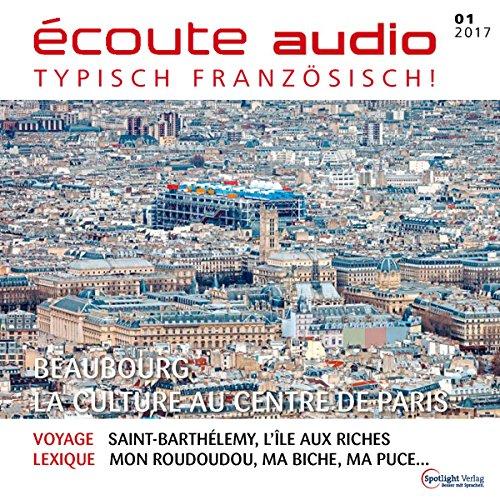 Écoute Audio - Beaubourg, la culture au centre de Paris. 1/2017 Titelbild