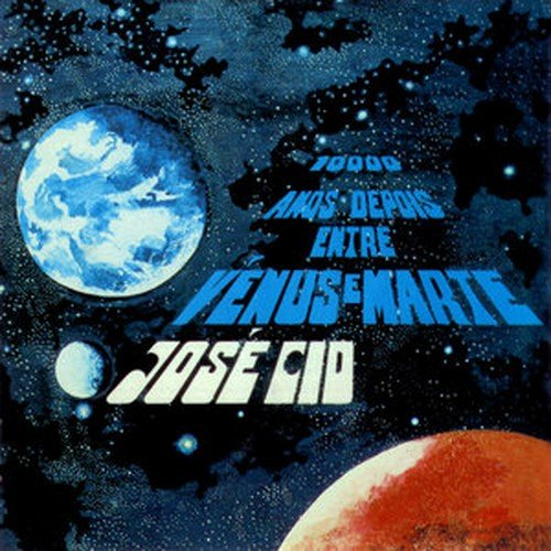 10,000 Anos Depois Entre Venus E Marte - Jose Cid  - CD Album