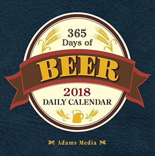 365 Days of Beer 2018 Daily Calendar (Calendars 2018)