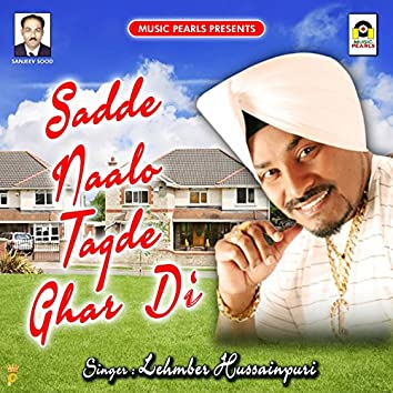 Sadde Naalo Tagde Ghar Di