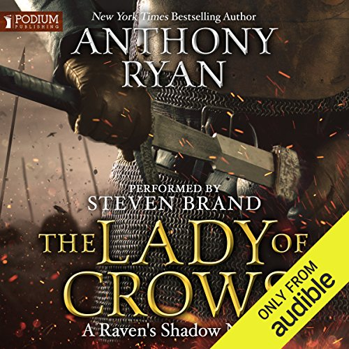 The Lady of Crows     Raven's Shadow, Book 0.5              By:                                                                                                                                 Anthony Ryan                               Narrated by:                                                                                                                                 Steven Brand                      Length: 2 hrs and 1 min     6 ratings     Overall 3.8