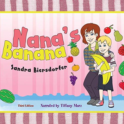 Nana's Banana                   By:                                                                                                                                 Sandra Biersdorfer                               Narrated by:                                                                                                                                 Tiffany Marz                      Length: 10 mins     Not rated yet     Overall 0.0