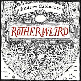 Rotherweird     Rotherweird, Book 1              By:                                                                                                                                 Andrew Caldecott                               Narrated by:                                                                                                                                 Kris Dyer                      Length: 16 hrs and 14 mins     781 ratings     Overall 4.1