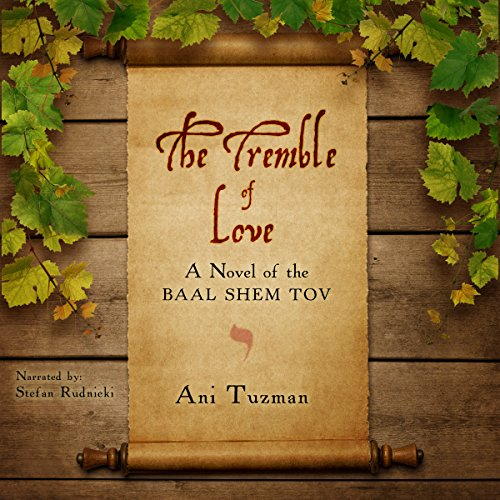 The Tremble of Love: A Novel of the Baal Shem Tov audiobook cover art