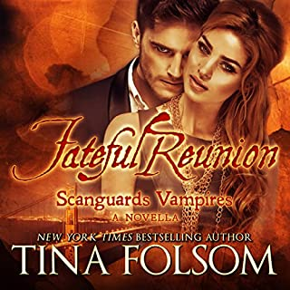 Fateful Reunion     Scanguards Vampires: A Novella              By:                                                                                                                                 Tina Folsom                               Narrated by:                                                                                                                                 Eric G. Dove                      Length: 2 hrs and 32 mins     52 ratings     Overall 4.5