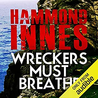 Wreckers Must Breathe                   By:                                                                                                                                 Hammond Innes                               Narrated by:                                                                                                                                 Philip Bird                      Length: 6 hrs and 19 mins     35 ratings     Overall 4.2