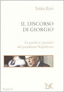 Il discorso di Giorgio. Le parole e i pensieri del presidente Napolitano