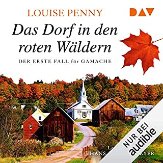 Das Dorf in den roten Wäldern     Ein Fall für Gamache 1              Autor:                                                                                                                                 Louise Penny                               Sprecher:                                                                                                                                 Hans-Werner Meyer                      Spieldauer: 12 Std. und 31 Min.     44 Bewertungen     Gesamt 4,5