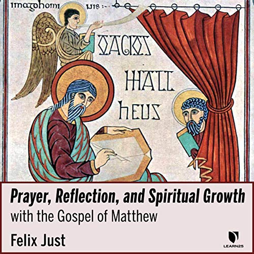 Prayer, Reflection, and Spiritual Growth with Gospel of Matthew audiobook cover art
