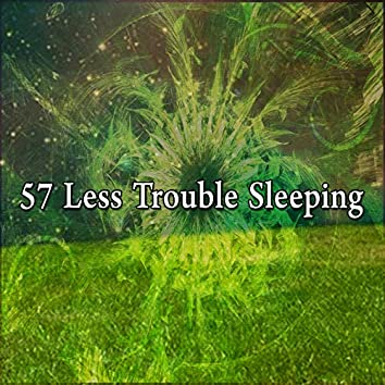 57 Less Trouble Sleeping