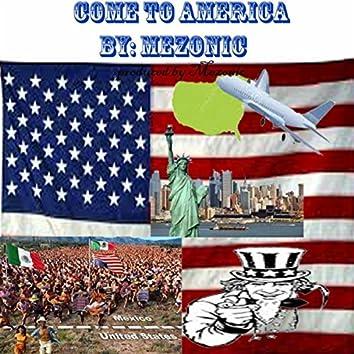 Come to America