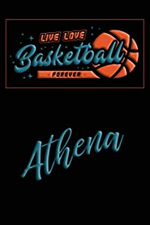 Live Love Basketball Forever Athena: Lined Journal College Ruled Notebook Composition Book Diary