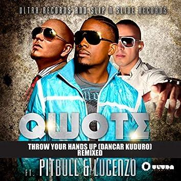 Throw Your Hands Up (Dancar Kuduro) [feat. Pitbull & Lucenzo] (Remixed)