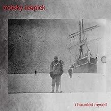 I Haunted Myself [Explicit]