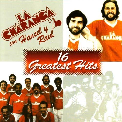 La Charanga '76, Hansel y Raul