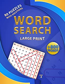 Large Print Word Search +800 Words - 80 Puzzles With Solutions - 2: Large Print Search and Find Puzzle Games for Adults - ...