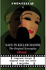 Safe In Killer Hands: The Original Screenplay Kindle Edition