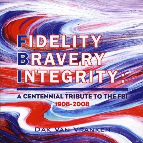 Fidelity Bravery Integrity