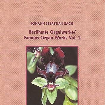 Johann Sebastian Bach - Famous Organ Works