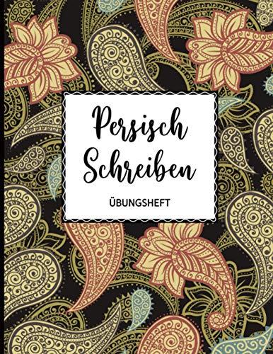Übungsheft Persisch schreiben: 112 Seiten   Kalligraphie Raster, Linien und Dot Grid auf je ca 36 Seiten DIN A4   Übungsbuch für Anfänger und Fortgeschrittene   Paisley Muster