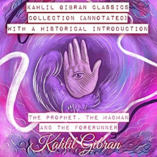 Kahlil Gibran Classics Collection with a Historical Introduction: The Prophet, The Madman, and The Forerunner audiobook cover art