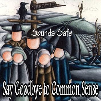 Say Goodbye to Common Sense