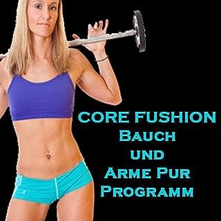 Core Fushion - Bauch und Arme Pur Programm (Die besten Musik für Aerobic, Cardio und Fitness)