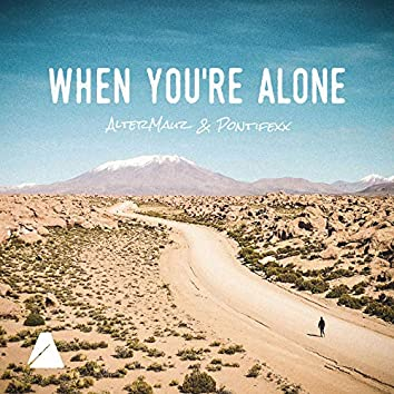 When You're Alone