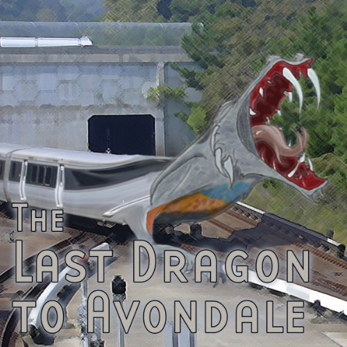 The Last Dragon to Avondale (Dramatized) audiobook cover art