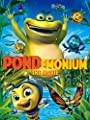 Pondemonium- The Movie