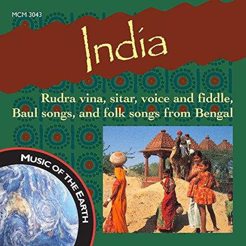 India: Rudra Vina, Sitar, Voice and Fiddle, And Baul Songs from Bengal