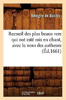 Recueil Des Plus Beaux Vers Qui Ont Este MIS En Chant, Avec Le Nom Des Autheurs (Ed.1661) (Litterature) (French Edition)