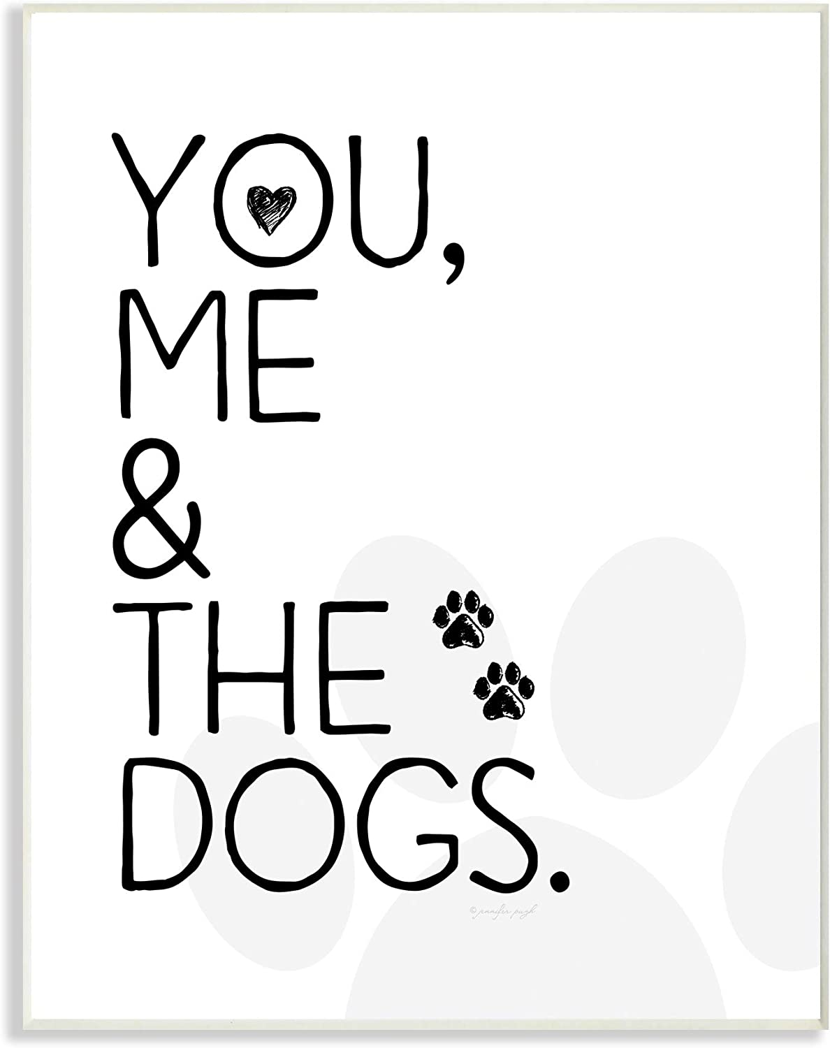 The Stupell Home Decor You Me and The Dogs Black and White Pet Typography Wall Plaque Art 12x18 Multi-color