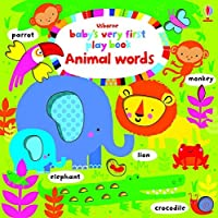 Baby's Very First Play Book Animal Words by Fiona Watt(2015-12-14)