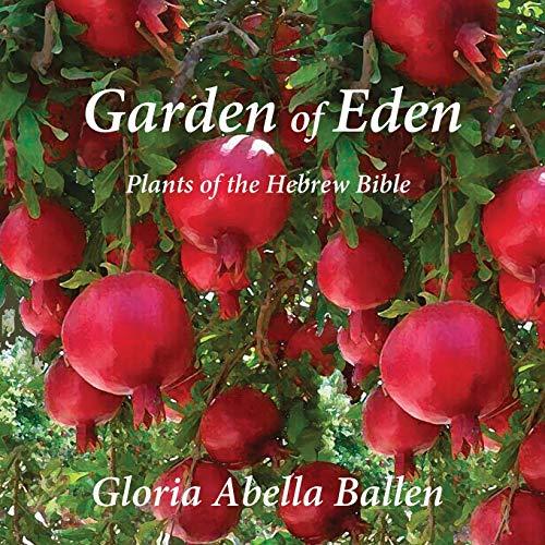 Garden of Eden: Plants of the Hebrew Bible