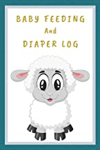 Baby Feeding And Diaper Log: Track over 3 months worth of feeding, diapers