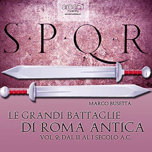 Le grandi battaglie di Roma antica vol. 2 [The Great Battles of Ancient Rome, Vol. 2] audiobook cover art