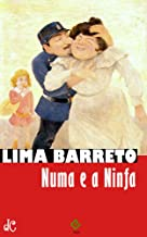 Numa e a ninfa: Texto integral (Sátiras e Romances de Lima Barreto Livro 3)