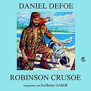 Robinson Crusoe                   Autor:                                                                                                                                 Daniel Defoe                               Sprecher:                                                                                                                                 Karlheinz Gabor                      Spieldauer: 11 Std. und 37 Min.     11 Bewertungen     Gesamt 4,5