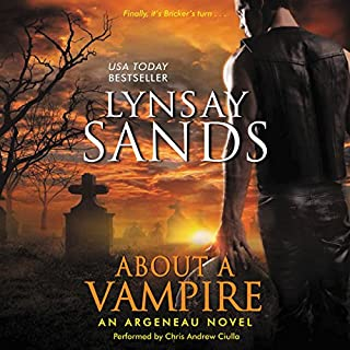 About a Vampire     An Argeneau Novel              Written by:                                                                                                                                 Lynsay Sands                               Narrated by:                                                                                                                                 Chris Andrew Ciulla                      Length: 9 hrs and 42 mins     4 ratings     Overall 4.3