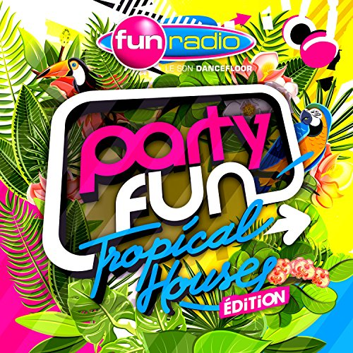 Party Fun Tropical House ed