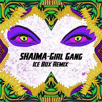 Girl Gang (Ice Box Remix)