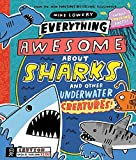 Everything Awesome about Sharks and Other Underwater Creatures!