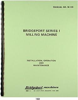 Bridgeport Series I Mill Installation Operation Maintenance Parts Manual 1