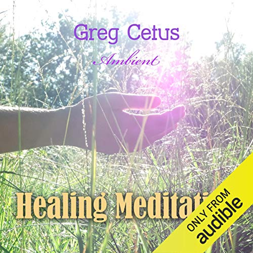 Healing Meditation     Pain Management and Spiritual Awakening              By:                                                                                                                                 Greg Cetus                               Narrated by:                                                                                                                                 Greg Cetus                      Length: 35 mins     Not rated yet     Overall 0.0