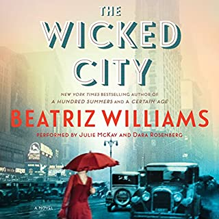 The Wicked City     A Novel              By:                                                                                                                                 Beatriz Williams                               Narrated by:                                                                                                                                 Julie McKay,                                                                                        Dara Rosenberg                      Length: 13 hrs and 14 mins     147 ratings     Overall 3.8