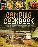 CAMPING COOKBOOK: The Easiest and Most Delicious Recipes for Gourmet Outdoor Cooking with Cast Iron...