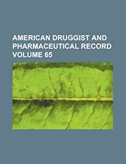 American Druggist and Pharmaceutical Record Volume 65