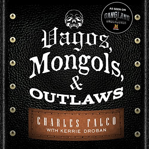 Vagos, Mongols, and Outlaws Audiobook By Kerrie Droban, Charles Falco cover art